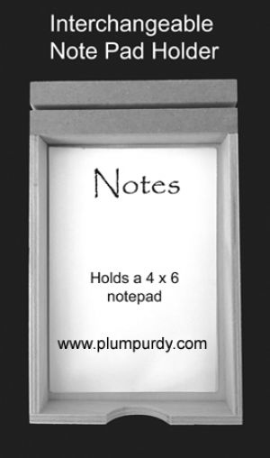 Note Pad Holder (Interchangeable)